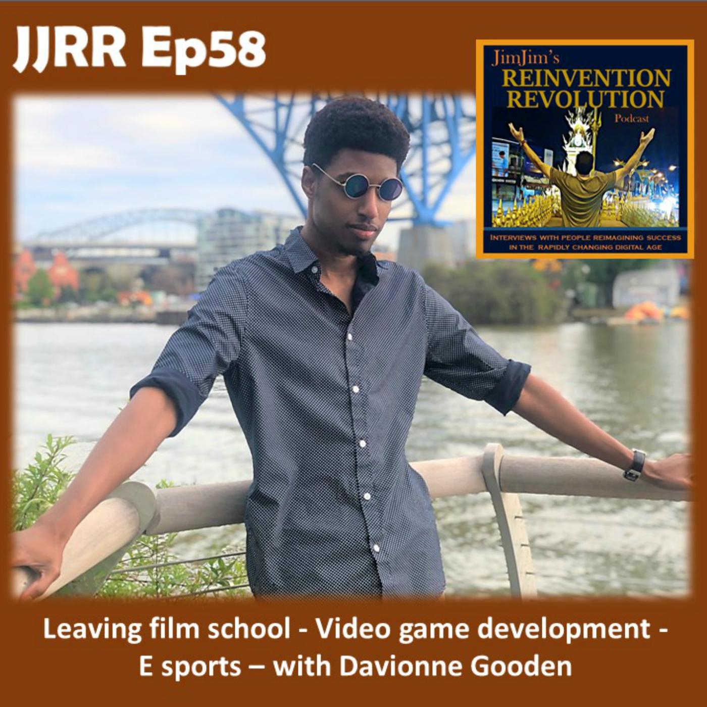 JJRR 58 Leaving film school – Video game development – E sports – with Davionne Gooden