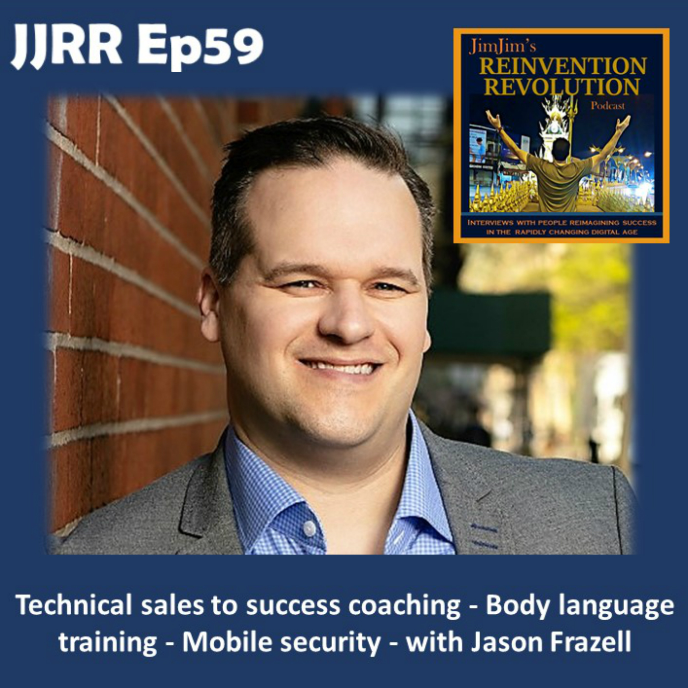 JJRR 59 Technical sales to success coaching – Body language training – Mobile security – with Jason Frazell