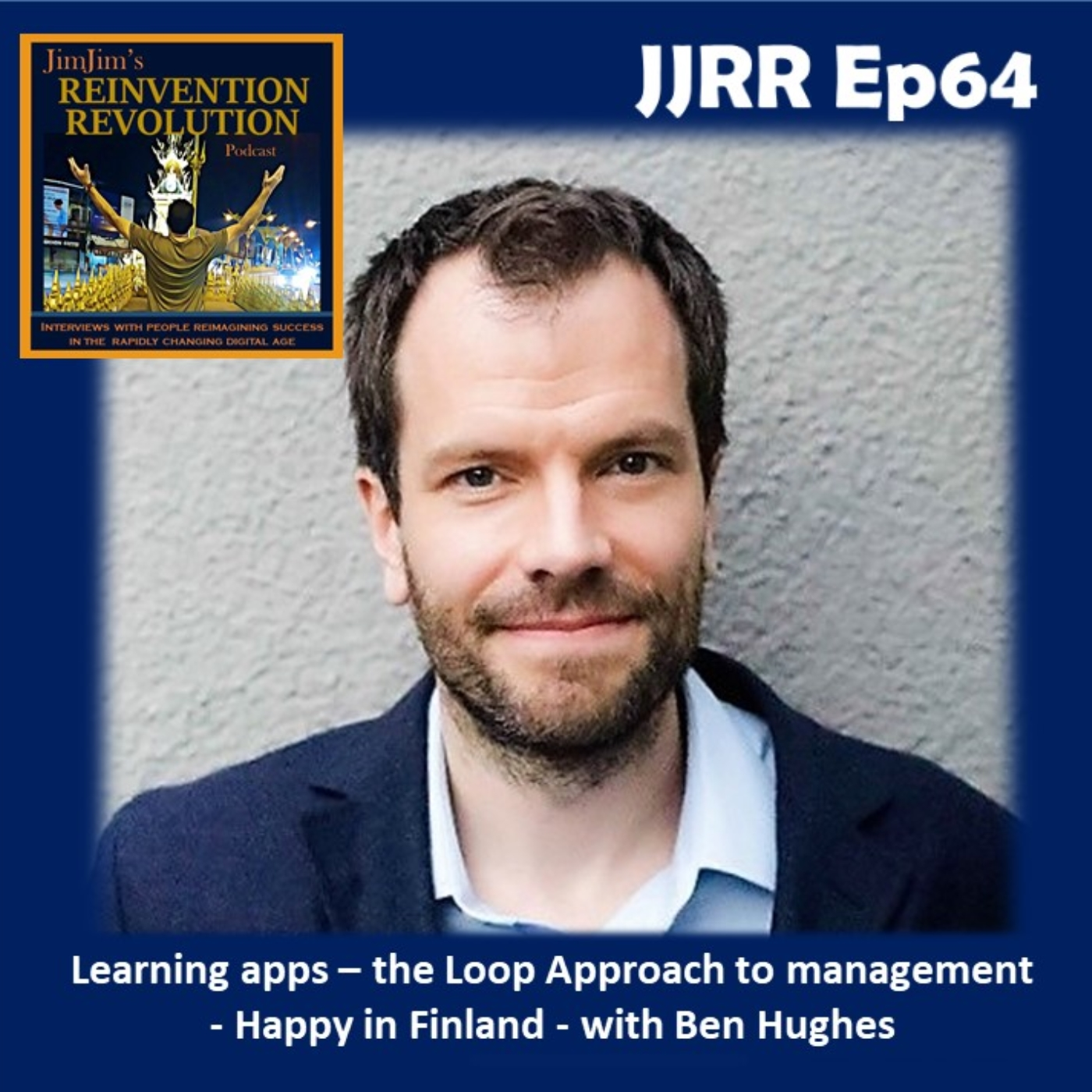 Read more about the article JJRR 64 Learning apps, the Loop Approach to management – Happy in Finland – with Ben Hughes