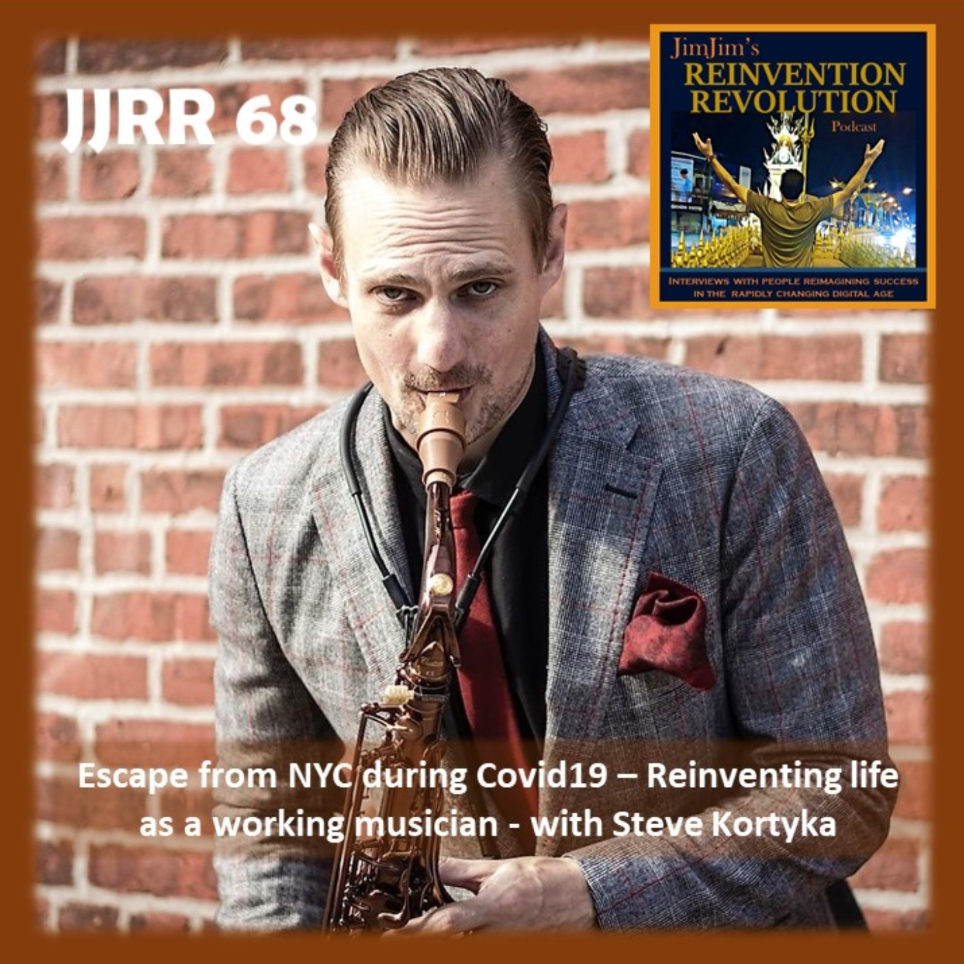 JJRR 68 Escape from NYC during Covid19 – Reinventing life as a working musician – with Steve Kortyka