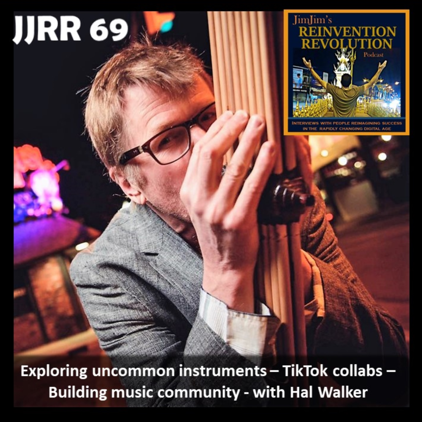 JJRR 69 Exploring uncommon instruments – TikTok collabs – Building music community – with Hal Walker