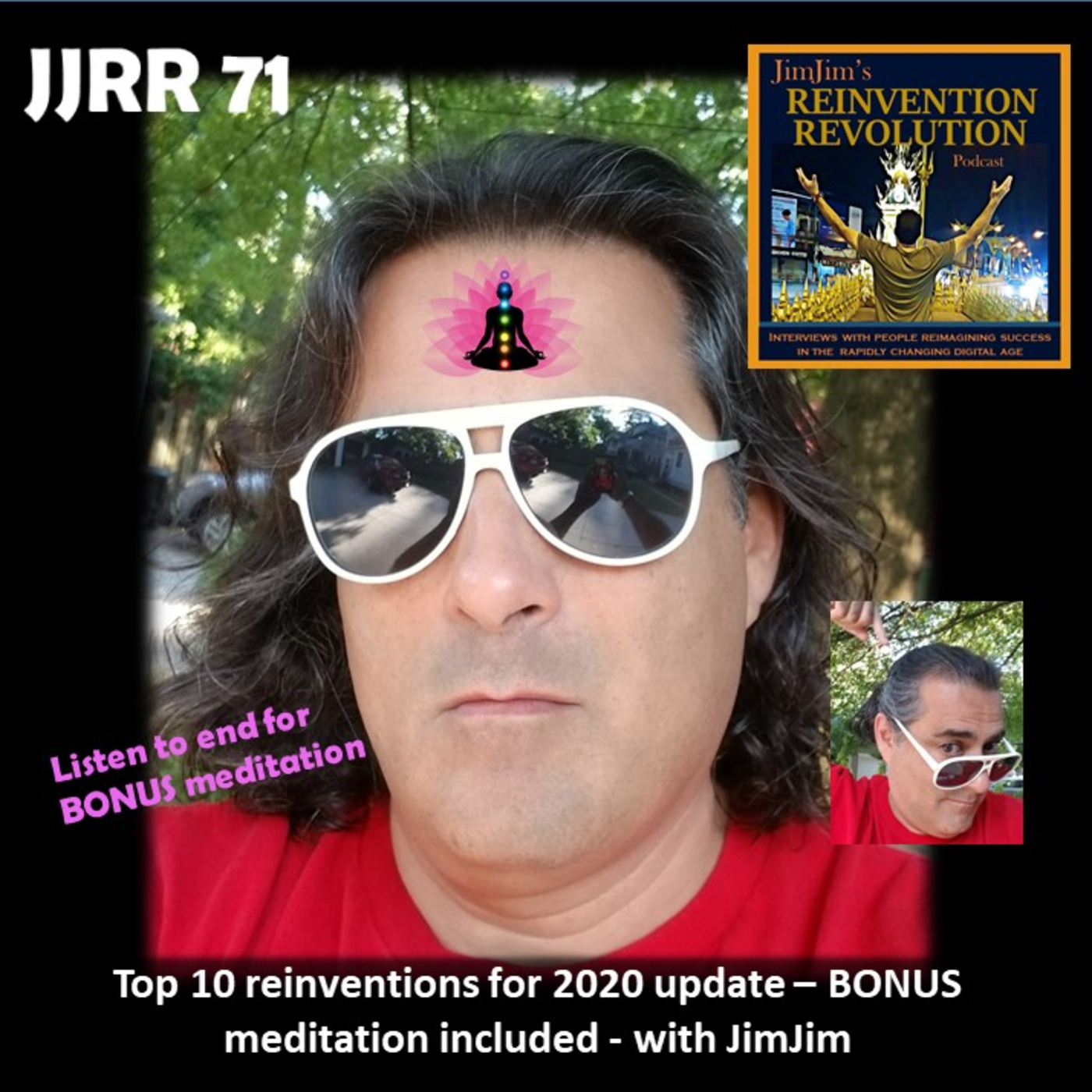 JJRR 71 Top 10 Reinventions for 2020 mid year update – BONUS meditation included – with JimJim