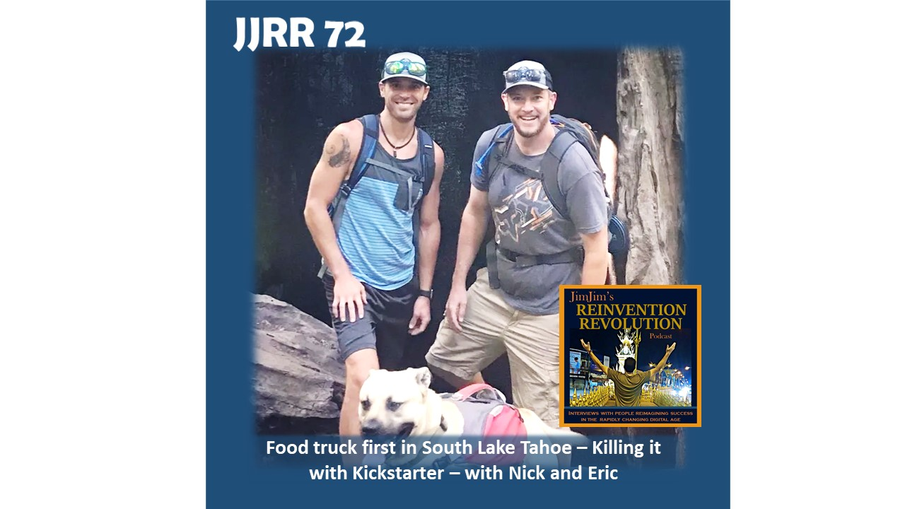 JJRR 72 Food truck first in South Lake Tahoe – Killing it with Kickstarter – with Nick and Eric