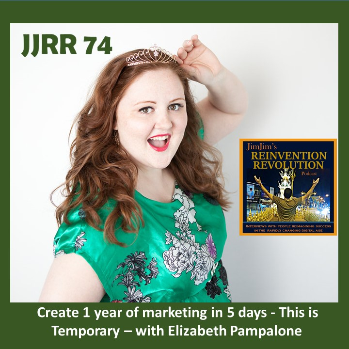Read more about the article JJRR 74 Create 1 year of marketing in 5 days – This Is Temporary – with Elizabeth Pampalone