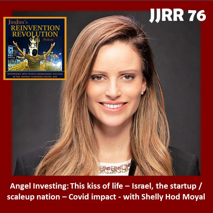 Read more about the article JJRR 76 Angel investing: the kiss of life – Israel, startup / scaleup nation – Covid impact – with Shelly Hod Moyal