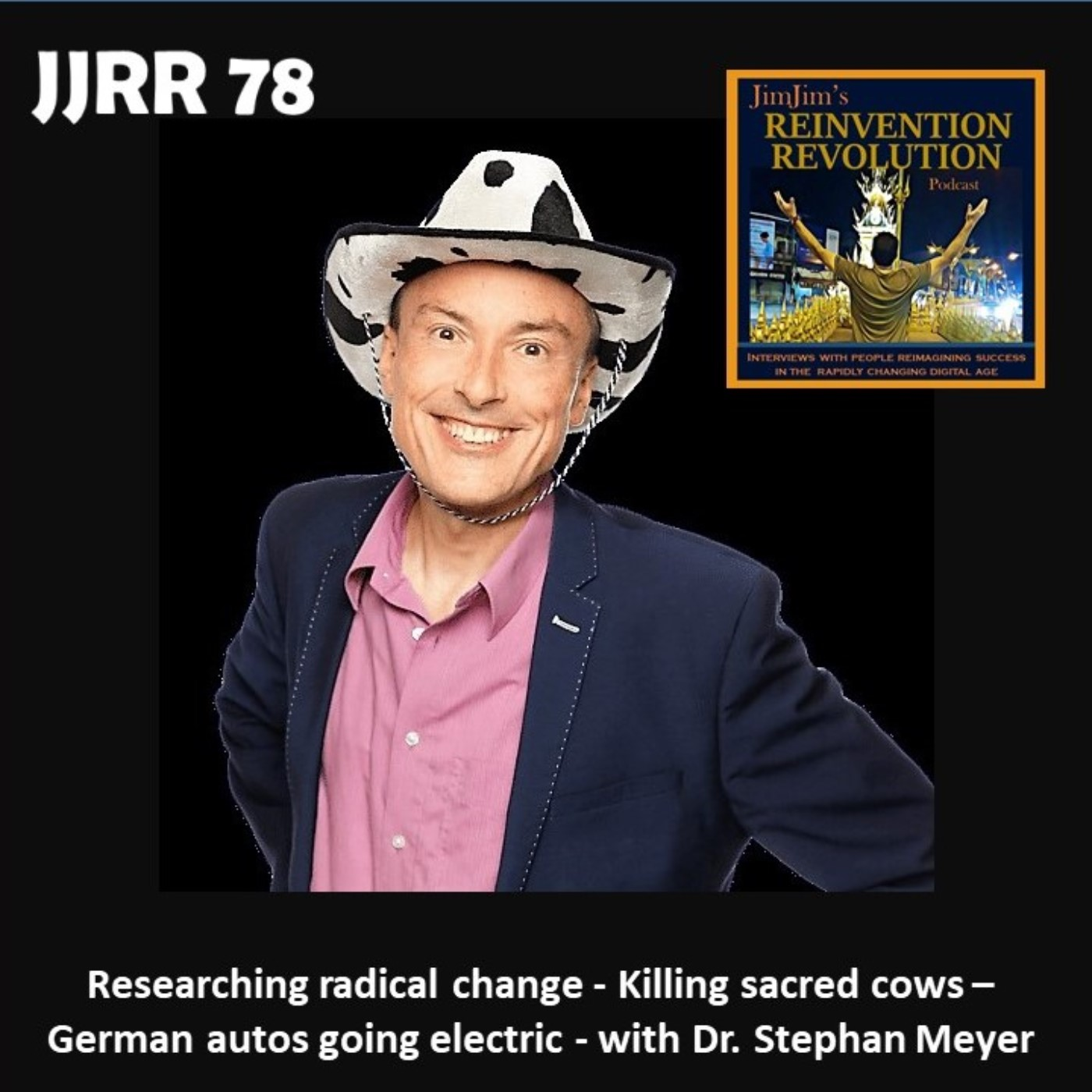 Read more about the article JJRR 78 Researching radical change – Killing sacred cows – German autos going electric – with Dr. Stephan Meyer