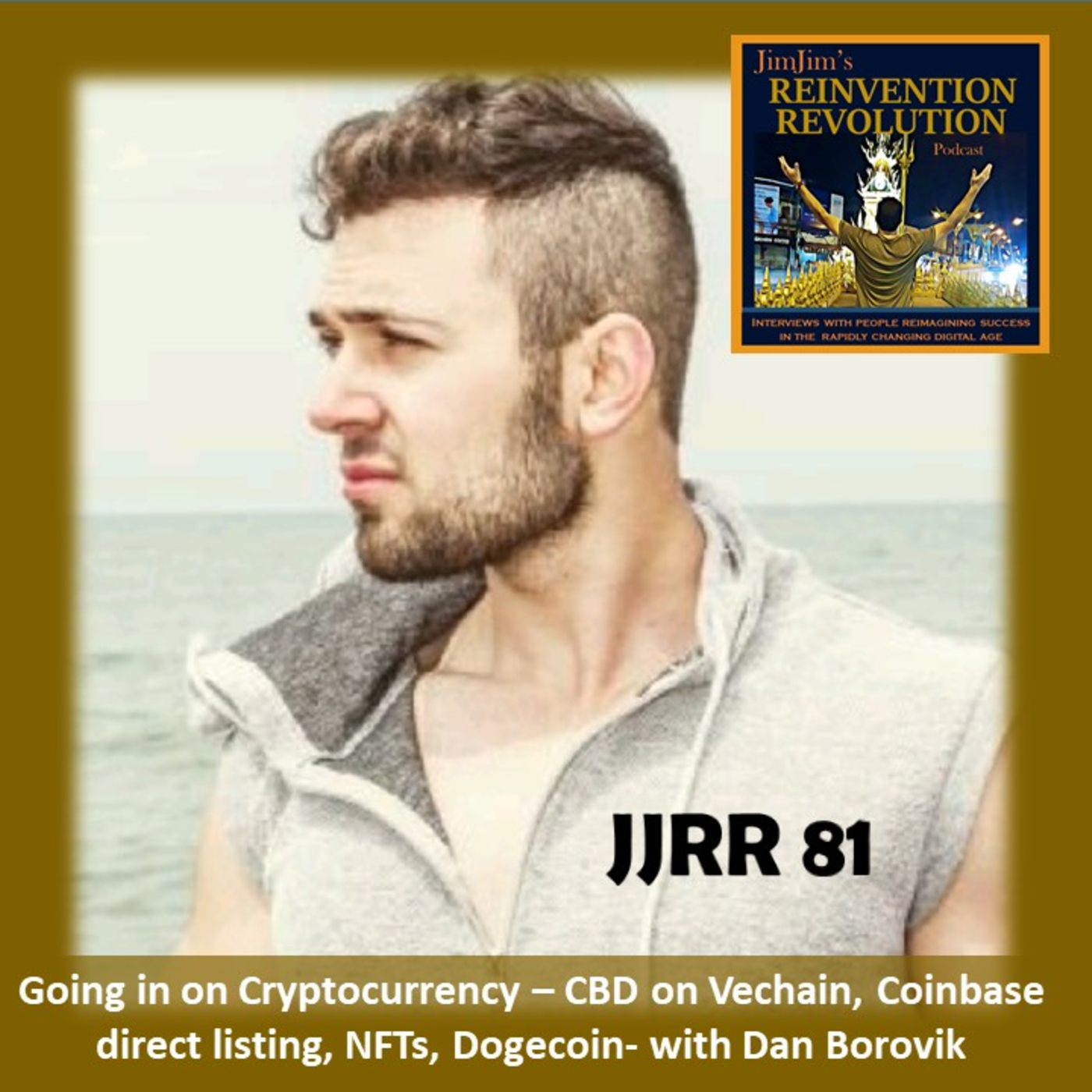 Read more about the article JJRR 81 Going in on Cryptocurrency – CBD on Vechain, Coinbase direct listing, NFTs, Dogecoin – with Dan Borovik