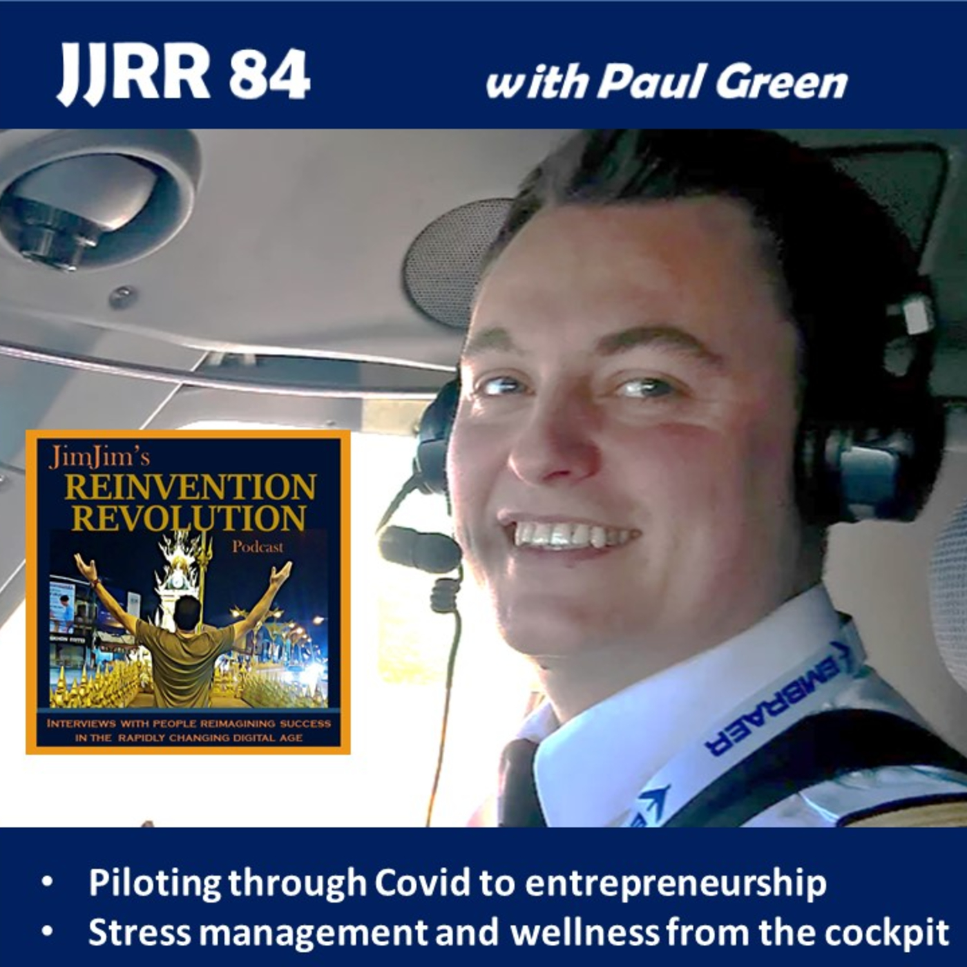JJRR 84 Piloting through Covid to entrepreneurship – Stress management and wellness from the cockpit – with Paul Green