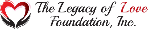 The Legacy of Love Foundation, Inc.