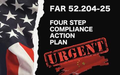 FAR 52.204-24/25: FOUR STEP COMPLIANCE ACTION PLAN (URGENT)