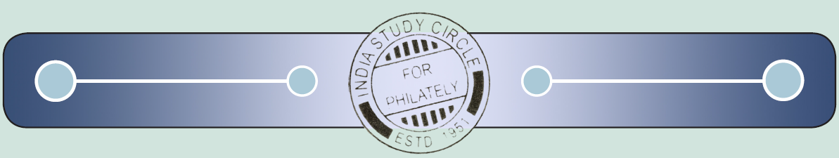 THE INDIA STUDY CIRCLE FOR PHILATELY