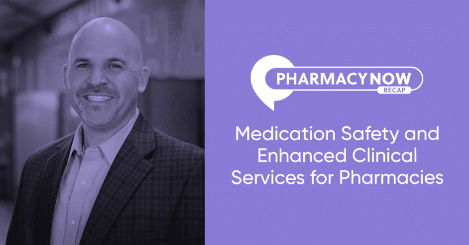 Medication Safety and Enhanced Clinical Services for Pharmacies Recap