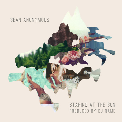 """Sean Anonymous and DJ Name Drop """"Staring at the Sun"""""""