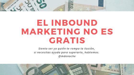 El Inbound Marketing NO es gratis