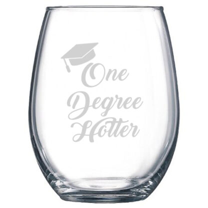 One Degree Hotter Wine Glass