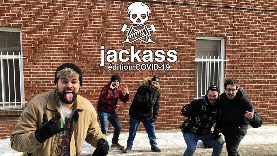 JACKASS COVID-19