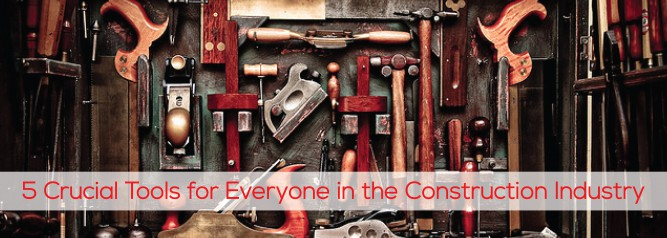 5 Crucial Tools for Everyone in the Construction Industry-01
