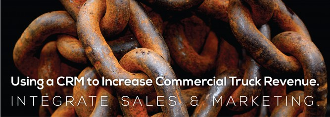 Using a CRM to Increase Commercial Truck Revenue Integrate Sales And Marketing-01