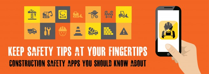 Keep Safety Tips At Your Fingertips Construction Safety Apps You Should Know About