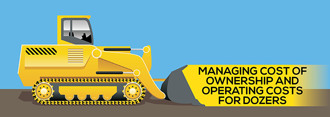 Managing Cost of Ownership and Operating Costs for Dozers