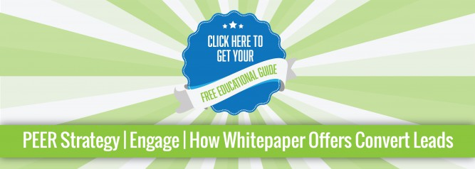PEER Strategy | Engage | How Whitepaper Offers Convert Leads