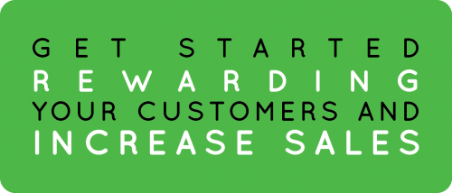 get started rewarding your customers and increase sales