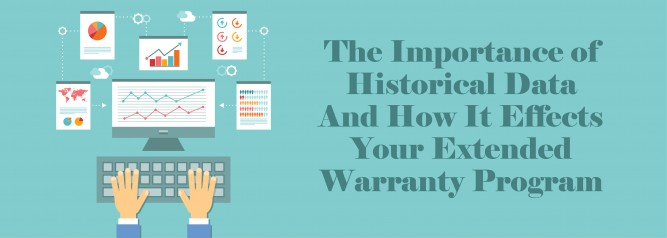 The Importance of Historical Data And How It Effects Your Extended Warranty Program