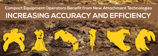 Compact Equipment Operators Benefit from New Attachment Technologies, Increasing Accuracy And Efficiency