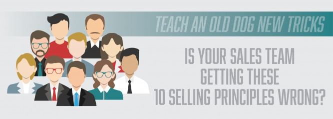Teach An Old Dog New Tricks Is Your Sales Team Getting These 10 Selling Principles Wrong
