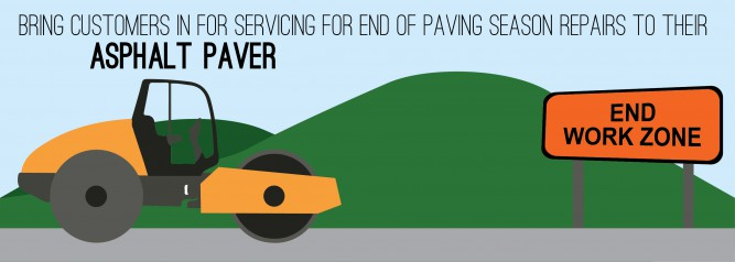 Bring Customers In for Servicing For End of Paving Season Repairs To Their Asphalt Paver