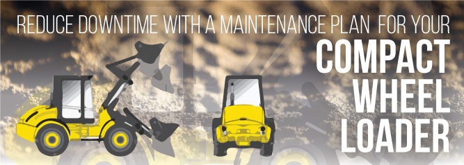 Reduce-Downtime-with-a-Maintenance-Plan-for-your-Compact-Wheel-Loader
