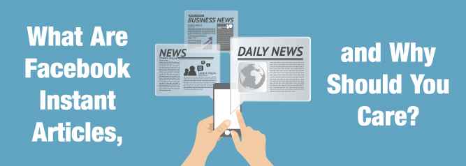 What-Are-Facebook-Instant-Articles,-and-Why-Should-You-Care