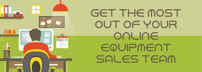 Get The Most Out Of Your Online Equipment Sales Team-01