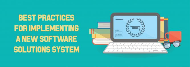 Best Practices for Implementing a New Software Solutions System