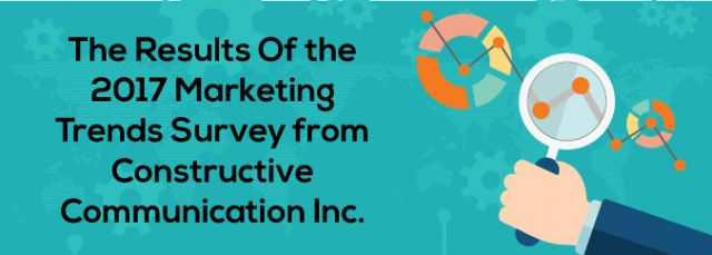 The-Results-Of-the-2017-Marketing-Trends-Survey-from-Constructive-Communication-Inc