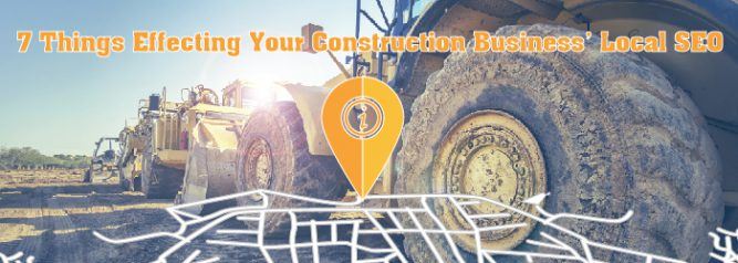 7 Things Effecting Your Construction Business' Local SEO