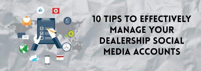 10 Tips To Effectively Manage Your Dealership Social Media Accounts-01