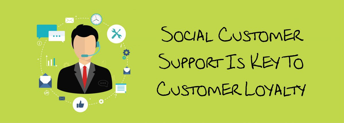 Social Customer Support Is Key To Customer Loyalty