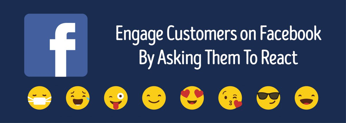 Engage Customers on Facebook By Asking Them To React ADI Agency