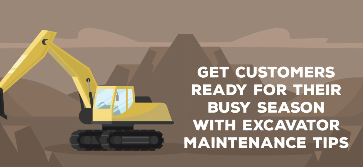 Get Customers Ready For Their Busy Season With Excavator Maintenance Tips   ADI Agency
