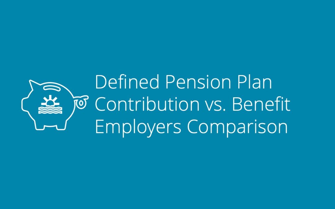 Defined Benefit vs Contribution Pension Plan for Employers