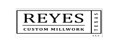 Reyes Custom Millwork