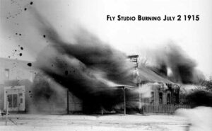 The Fly Studio Burning in July 1915