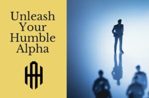 Unleash Your Humble Alpha Course Image