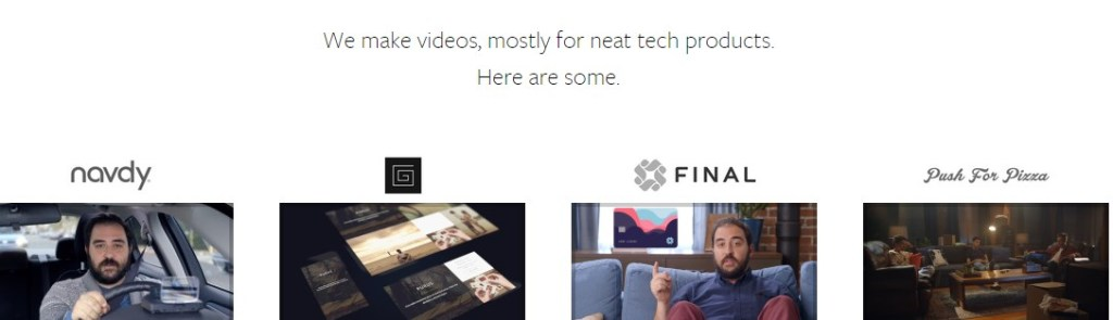 We make videos, mostly for neat tech products.