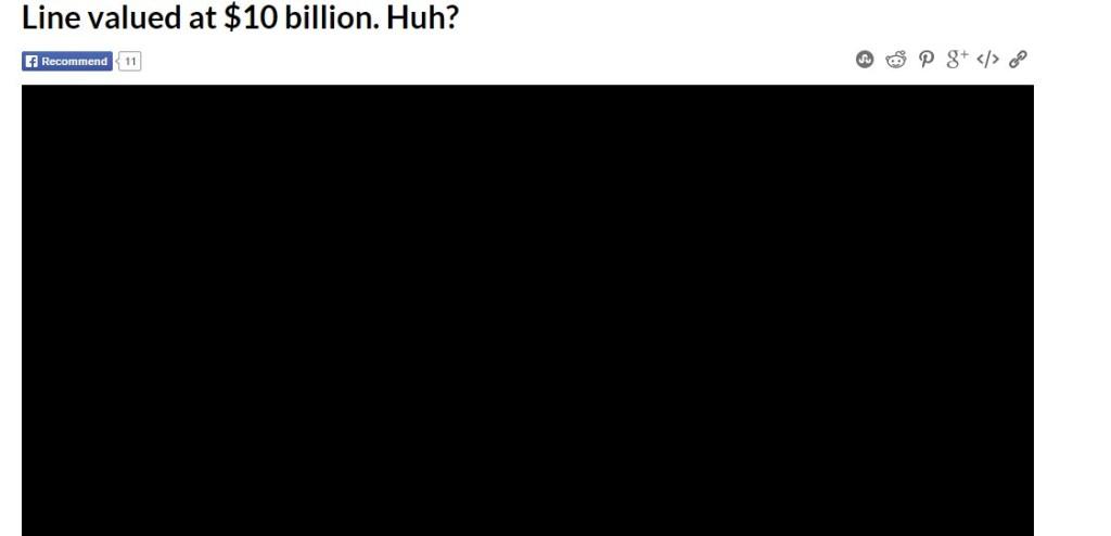 Line valued at $10 billion. Huh?
