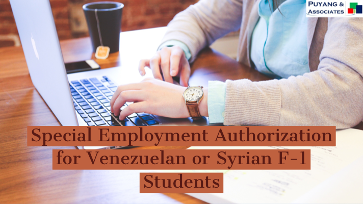 Special Employment Authorization for Venezuelan or Syrian F-1 Students