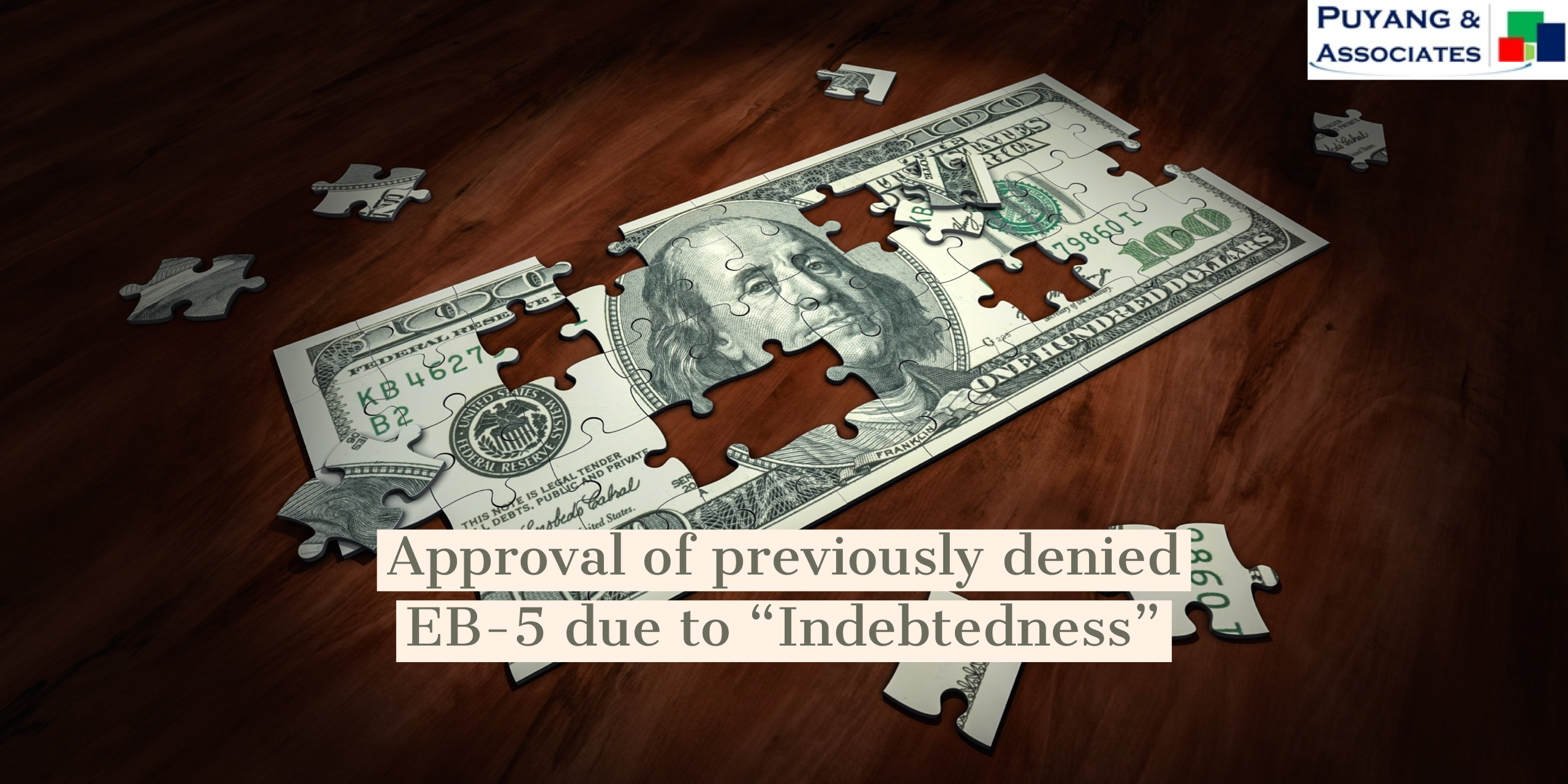 """Approval of Previously Denied EB-5 due to """"Indebtedness"""""""