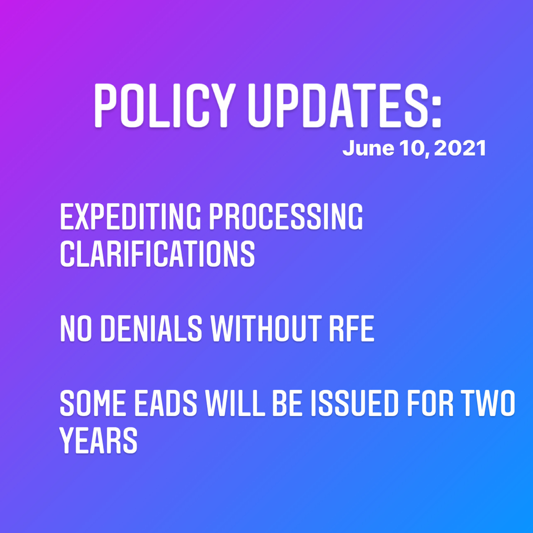Policy updates: Expedited processing clarifications; No denial without RFE; Some EADs will be issued for two years