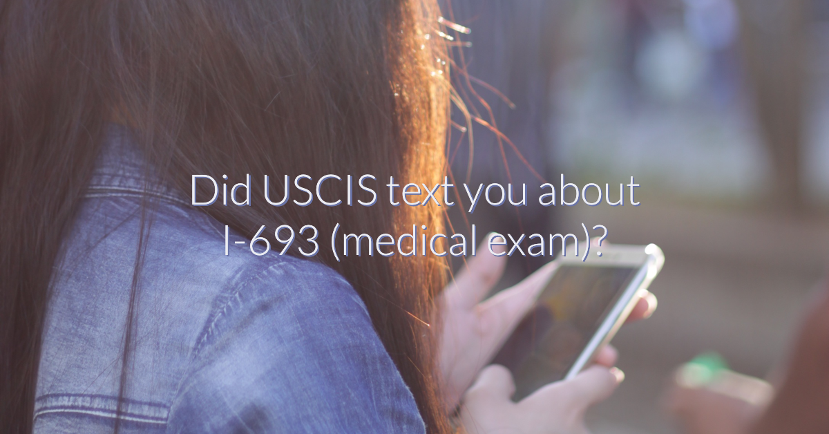 Did You Receive a Text from USCIS about I-693?